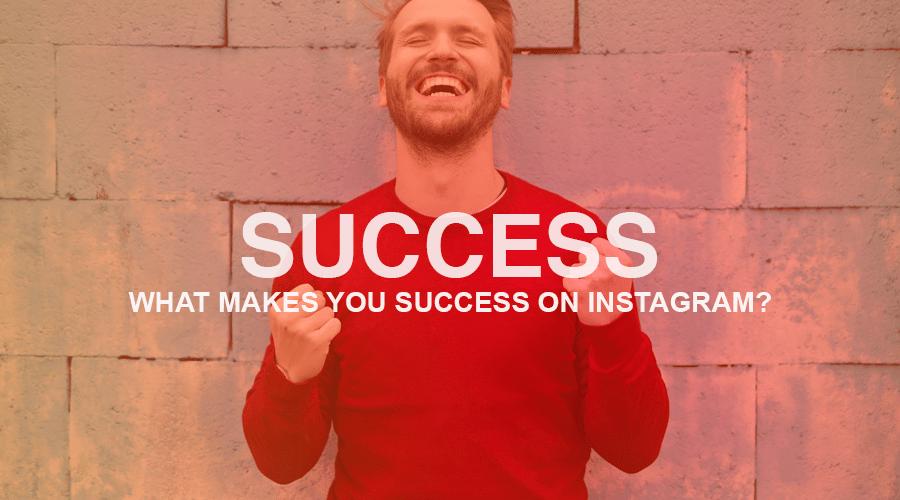 Qu'est-ce qui fait votre succès sur Instagram? (Indice: ce n'est pas le nombre d'adeptes que vous avez)