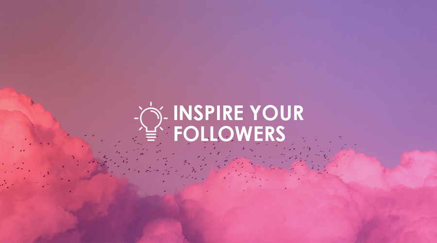 5 ways to inspire your followers on Instagram
